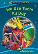 Cover-Bild zu Ball, Jacqueline A.: WE USE TOOLS ALL DAY