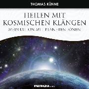 Cover-Bild zu Heilen mit Kosmischen Klängen
