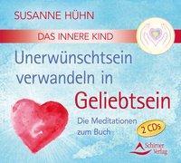 Cover-Bild zu CD Das Innere Kind - Unerwünschtsein verwandeln in Geliebtsein