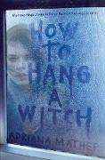Cover-Bild zu Mather, Adriana: How to Hang a Witch
