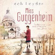 Cover-Bild zu Hayden, Leah: Miss Guggenheim (ungekürzt) (Audio Download)