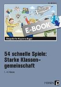 Cover-Bild zu Jebautzke, Kirstin: 54 schnelle Spiele: Starke Klassengemeinschaft (eBook)