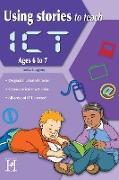 Cover-Bild zu Loughrey, Anita: Using Stories to Teach ICT Ages 6 to 7 (eBook)