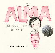 Cover-Bild zu Martinez-Neal, Juana: Alma and How She Got Her Name