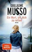 Cover-Bild zu Musso, Guillaume: Ein Wort, um dich zu retten