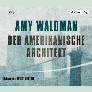 Cover-Bild zu Waldman, Amy: Der amerikanische Architekt (Audio Download)