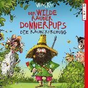 Cover-Bild zu Der wilder Räuber Donnerpups. Die Räuberprüfung (Audio Download) von Walko