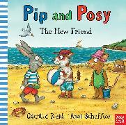 Cover-Bild zu Reid, Camilla: Pip and Posy: The New Friend
