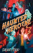 Cover-Bild zu Kuhn, Sarah: Haunted Heroine