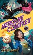 Cover-Bild zu Kuhn, Sarah: Heroine Complex