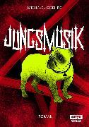 Cover-Bild zu Goehre, Micha-el: Jungsmusik (eBook)