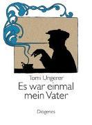 Cover-Bild zu Ungerer, Tomi: Es war einmal mein Vater