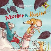 Cover-Bild zu Andres, Kristina: Mucker & Rosine (Audio Download)