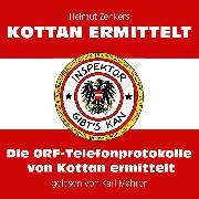 Cover-Bild zu Zenker, Helmut: Die ORF-Telefonprotokolle von Kottan ermittelt (Ungekürzt) (Audio Download)