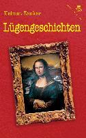 Cover-Bild zu Zenker, Helmut: Lügengeschichten (eBook)