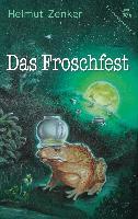 Cover-Bild zu Zenker, Helmut: Das Froschfest (eBook)