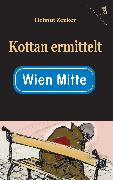 Cover-Bild zu Zenker, Helmut: Kottan ermittelt: Wien Mitte (eBook)