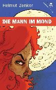 Cover-Bild zu Zenker, Helmut: Die Mann im Mond (eBook)