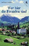 Cover-Bild zu Zenker, Helmut: Wer hier die Fremden sind (eBook)