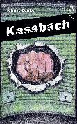 Cover-Bild zu Zenker, Helmut: Kassbach (eBook)