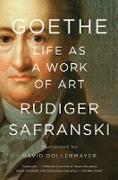 Cover-Bild zu Safranski, Rüdiger: Goethe: Life as a Work of Art (eBook)