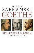Cover-Bild zu Safranski, Rüdiger: Goethe - Kunstwerk des Lebens