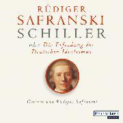 Cover-Bild zu Safranski, Rüdiger: Schiller oder die Erfindung des Deutschen Idealismus (Audio Download)