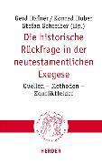 Cover-Bild zu Häfner, Gerd (Hrsg.): Die historische Rückfrage in der neutestamentlichen Exegese (eBook)