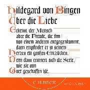 Cover-Bild zu Bingen, Hildegard von: Über die Liebe (Audio Download)