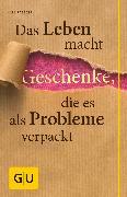 Cover-Bild zu Rabeder, Karl: Das Leben macht Geschenke, die es als Problem verpackt (eBook)