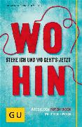 Cover-Bild zu Hofmeister, Susanne: Wo stehe ich und wo geht's jetzt hin? (eBook)