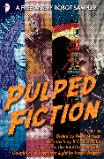 Cover-Bild zu Grigsby, Sean: Pulped Fiction: an Angry Robot Sampler (eBook)