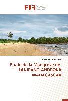 Cover-Bild zu Étude de la Mangrove de LANIRANO-ANDROKA MADAGASCAR