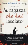 Cover-Bild zu La Ragazza che hai lasciato / luna di miele a Parigi