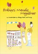 Cover-Bild zu Brännti Mandle, Magebroot. Liederheft