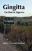Cover-Bild zu Mohamed Hamroune, Andrea: Gingitta- Ein Dorf in Algerien (eBook)