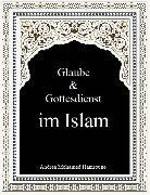 Cover-Bild zu Hamroune, Andrea Mohamed: Glaube & Gottesdienst im Islam (eBook)