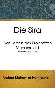 Cover-Bild zu Hamroune, Andrea Mohamed: Die Sira: Das Leben des Propheten Muhammad (eBook)