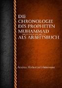 Cover-Bild zu Mohamed Hamroune, Andrea: Die Chronologie des Propheten Muhammad als Arbeitsbuch
