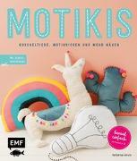 Cover-Bild zu Motikis - Kuscheltiere, Motivkissen und mehr nähen - Genial einfach: Alle Modelle in 2D von Gerste, Katharina