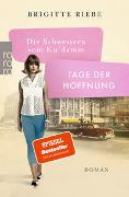 Cover-Bild zu Riebe, Brigitte: Die Schwestern vom Ku'damm: Tage der Hoffnung