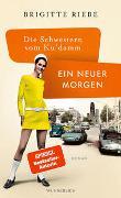 Cover-Bild zu Riebe, Brigitte: Die Schwestern vom Ku'damm: Ein neuer Morgen