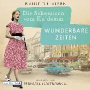 Cover-Bild zu Riebe, Brigitte: Die Schwestern vom Ku'damm. Wunderbare Zeiten (Audio Download)