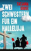 Cover-Bild zu Kruse, Tatjana: Zwei Schwestern für ein Halleluja (eBook)