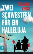 Cover-Bild zu Kruse, Tatjana: Zwei Schwestern für ein Halleluja