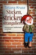 Cover-Bild zu Kruse, Tatjana: Sticken, stricken, strangulieren (eBook)