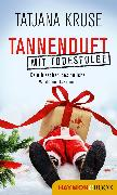 Cover-Bild zu Kruse, Tatjana: Tannenduft mit Todesfolge (eBook)