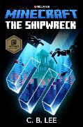 Cover-Bild zu Lee, C.B.: Minecraft: The Shipwreck