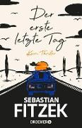 Cover-Bild zu Fitzek, Sebastian: Der erste letzte Tag (eBook)