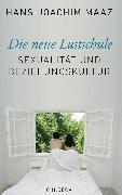 Cover-Bild zu Maaz, Hans-Joachim: Die neue Lustschule